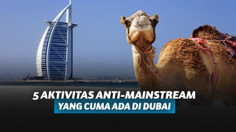 5 Aktivitas Anti-mainstream yang Cuma Ada di Dubai