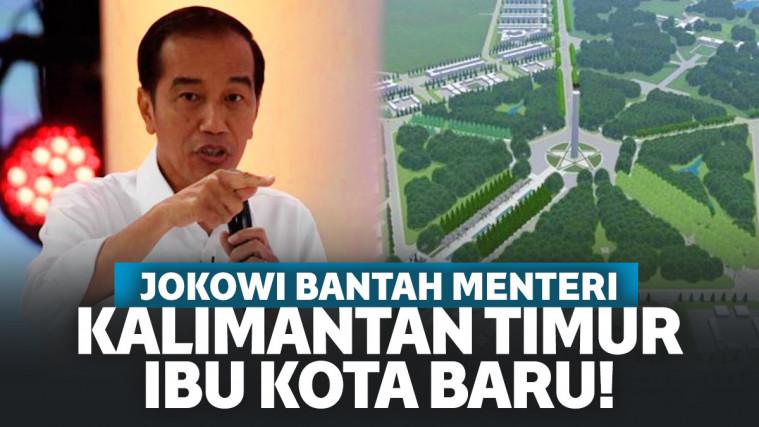 Kecele, Menteri ATR Soal Kalimantan Timur Ibu Kota Baru. Jokowi Membantah