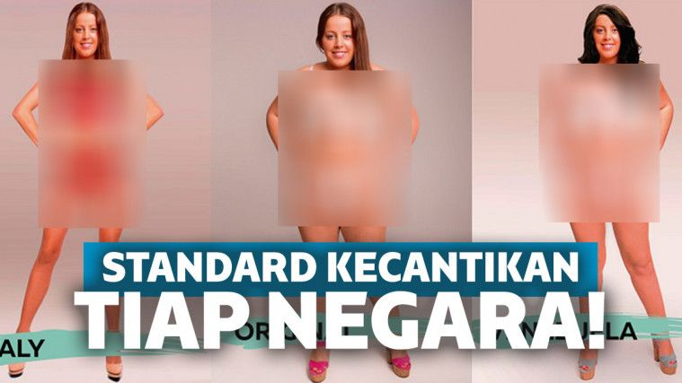 Seperti Apa Sih Standard Tubuh 'Wanita Cantik' itu, Kalau Menurut 18 Negara ini? | Keepo.me