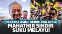 Malaysia Diserbu Pekerja Asing, Mahathir Salahkan Etos Kerja Suku Melayu