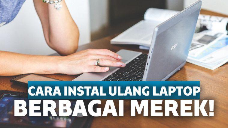 cara instal ulang laptop sendiri dengan