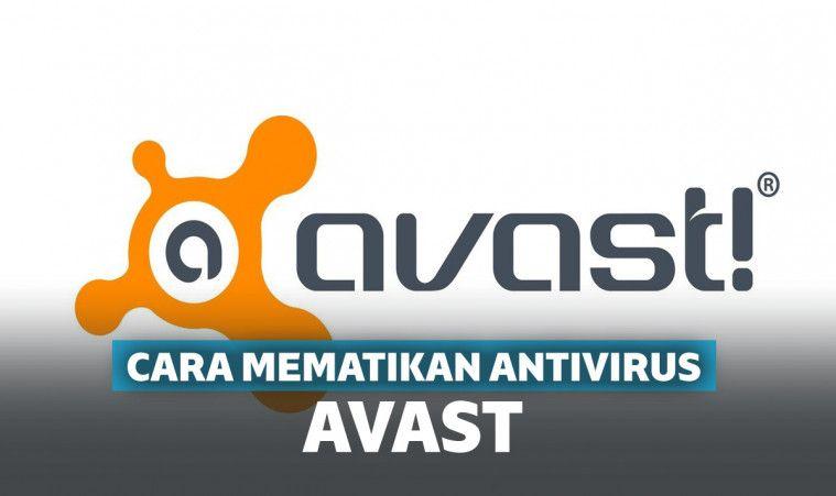 Ampuh! Cara Mematikan Antivirus Avast Sementara dan Permanen di Windows | Keepo.me