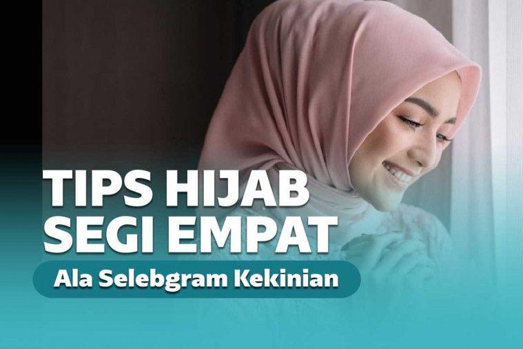 Tips dan Trik Hijab Segi Empat Ala Selebgram yang Kekinian Saat Ini