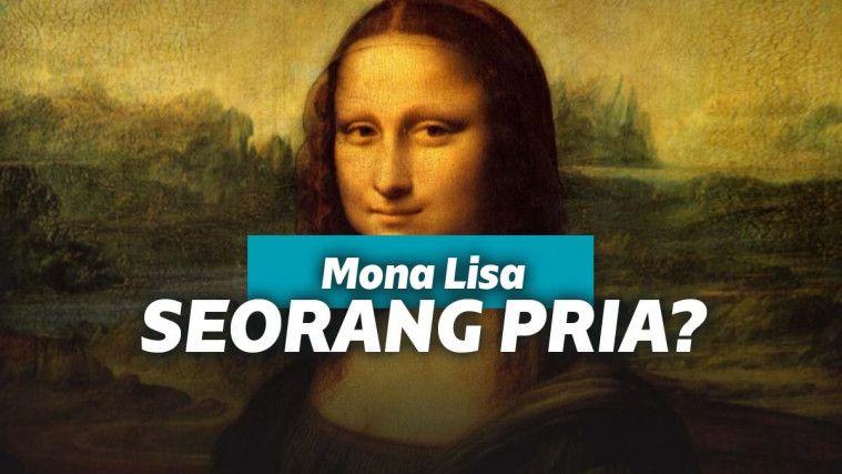 Lukisan Mona Lisa Masih Menyisakan Misteri Ratusan Tahun, Ada yang Sebut Itu Foto Cowok! | Keepo.me