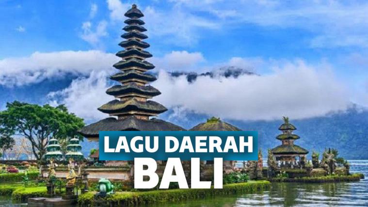 Lagu Daerah Bali Beserta Makna Di Baliknya