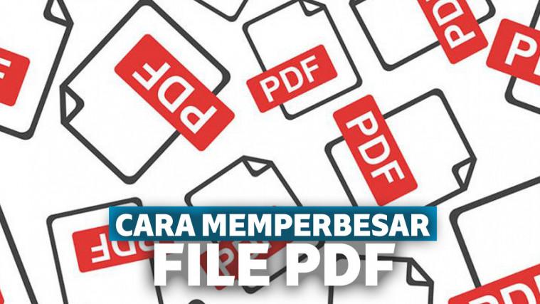 Berbagai Cara Memperbesar Ukuran File PDF, Bisa Digunakan Di PC atau di Android | Keepo.me