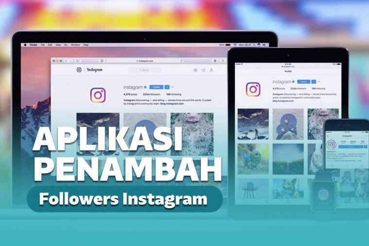 15 Aplikasi Penambah Followers Instagram Gratis Dan Terbaik