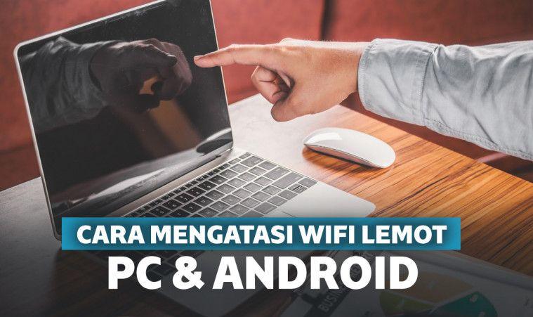 19 Cara Mengatasi WiFi Lemot di Laptop, Android, dan Indihome | Keepo.me