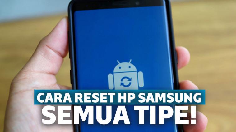 Cara Reset HP Samsung Semua Tipe, Hanya dengan 3 Langkah! | Keepo.me