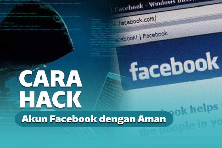 Cara Hack Facebook (FB) Orang Lain Aman Tanpa Ketahuan