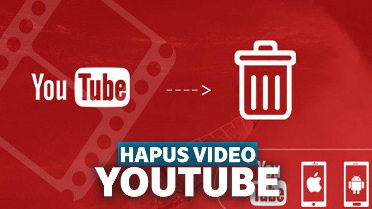 Cara Hapus Video Di Youtube Dengan Mudah Dan Cepat