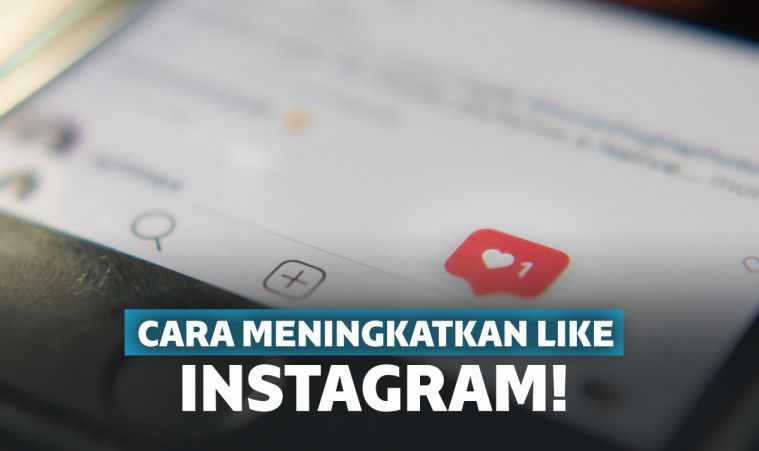 Bikin Ngehits! 11 Cara Memperbanyak Like di Instagram dengan dan Tanpa Aplikasi | Keepo.me