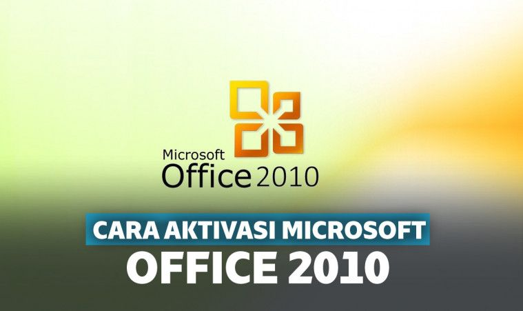 Ampuh! 3 Cara Aktivasi Microsoft Office 2010 secara Permanen | Keepo.me