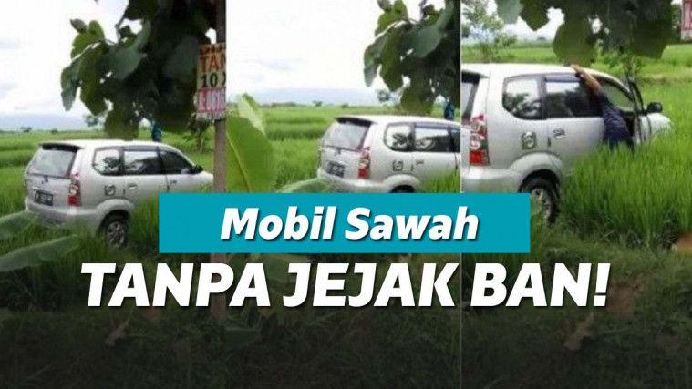 Mobil Masuk Tengah Sawah Tanpa Jejak Ban Bikin Geger Netizen, Ternyata Ini Faktanya | Keepo.me