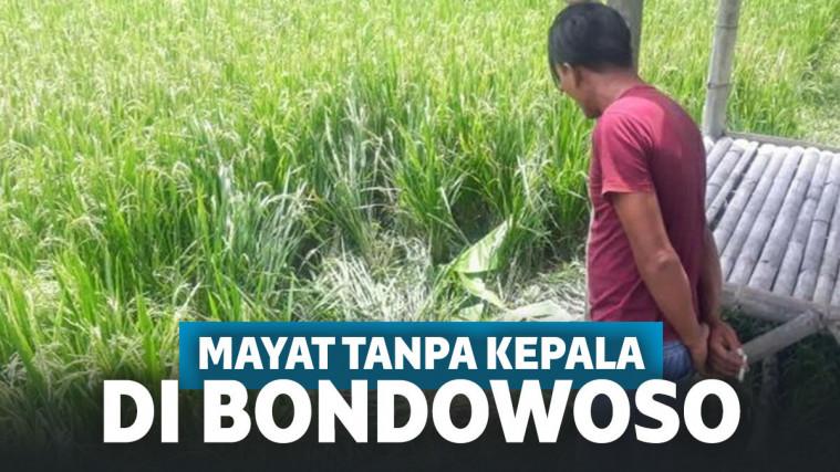 Bondowoso Digegerkan Temuan Mayat Tanpa Kepala, Diduga Korban Dieksekusi di Tempat! | Keepo.me