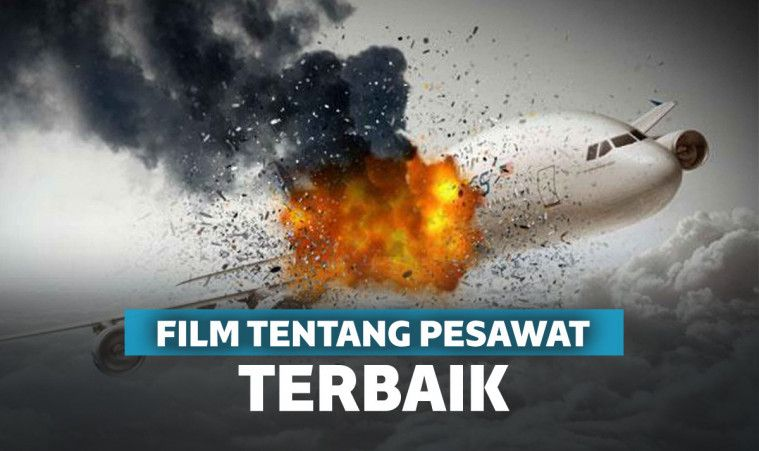 Bikin Deg-degan! 15 Film tentang Pesawat yang Menyeramkan, Ada yang dari Kisah Nyata! | Keepo.me