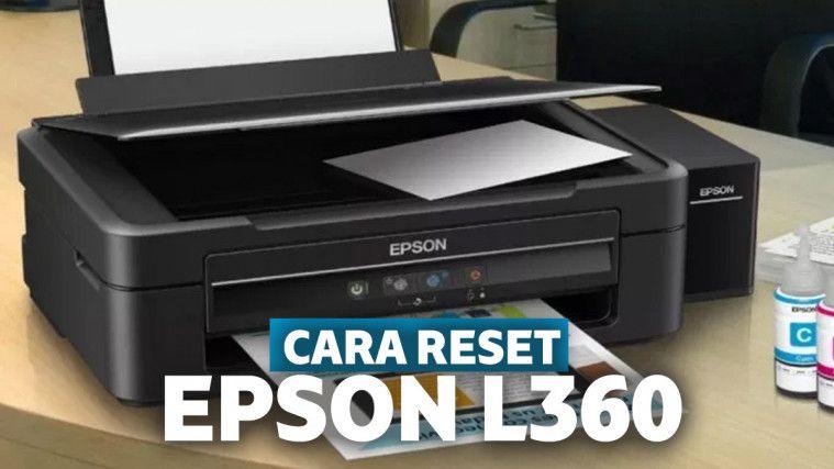 Cara Reset Epson L360 Secara Manual, Tanpa Ribet dan Langsung Lancar | Keepo.me