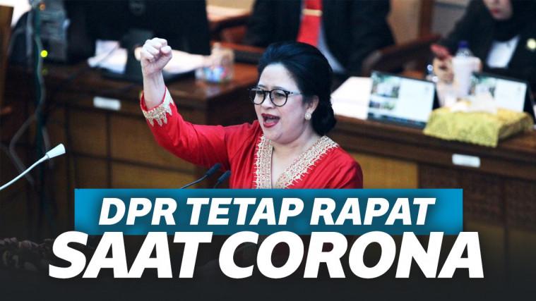 Satu Anggotanya Meninggal Karena Corona, DPR Tetap Ngotot Rapat Paripurna Tatap Muka | Keepo.me