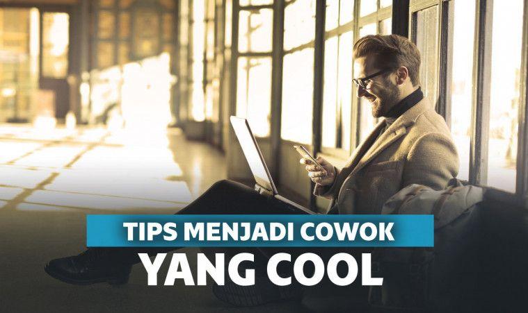 14 Cara Menjadi Cowok Cool Yang Disukai Banyak Cewek