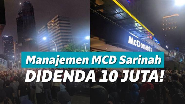 Masih Ingat Seremoni Penutupan McD Sarinah Saat PSBB, Kini Pihak Manajemen Didenda 10 Juta! | Keepo.me