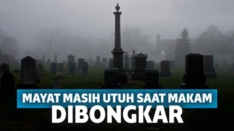 Sempat Viral, 7 Jasad Ini Ditemukan Masih Utuh Ketika Makamnya Dibongkar! | Keepo.me