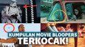 Bloopers film terkocak