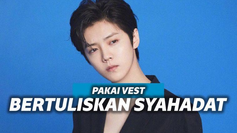 Luhan Eks EXO Pakai Vest Endorse Bertuliskan Kalimat Syahadat, Warganet Kecewa | Keepo.me