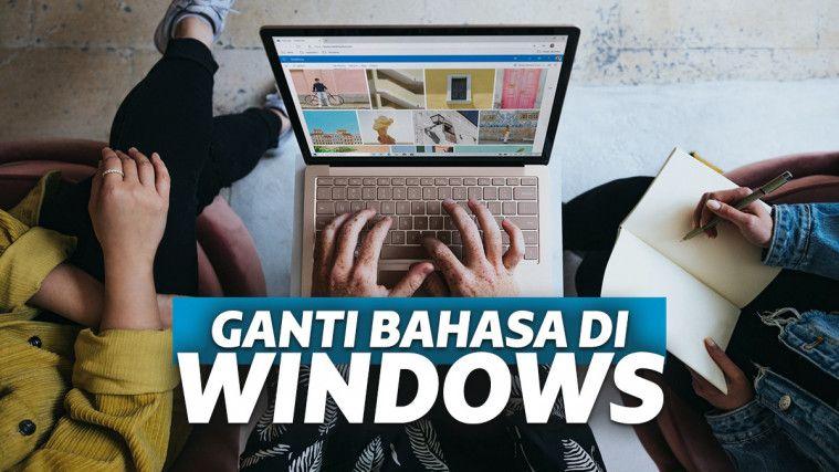 Cara Mengubah Bahasa di Laptop Windows Agar Tak Bingung Lagi | Keepo.me