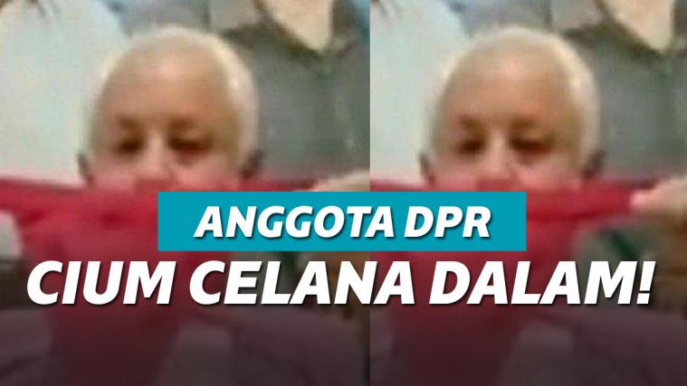 Lupa Matikan Video, Anggota DPR Terekam Cium Celana Dalam Cewek! | Keepo.me
