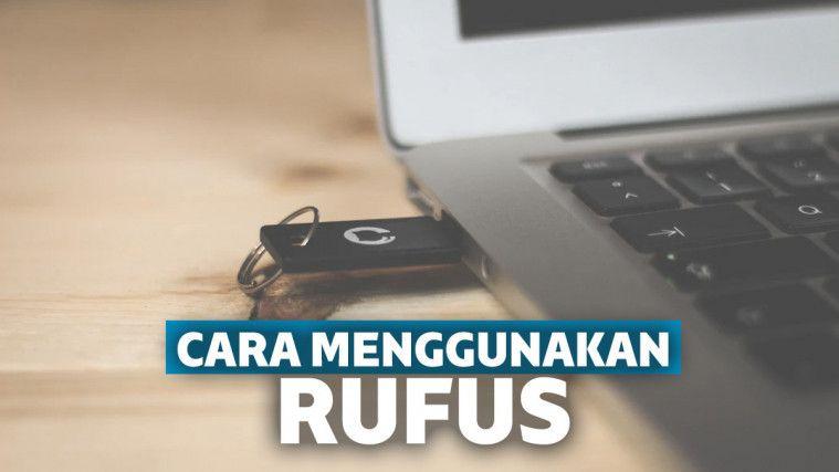 Cara Menggunakan Rufus Di Windows 10 Dengan Flashdisk