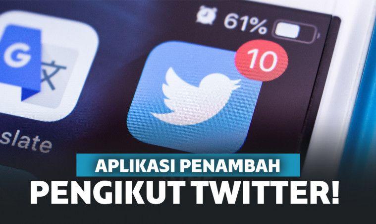 7 Aplikasi Penambah Followers Twitter Terbaru Dan Terbaik