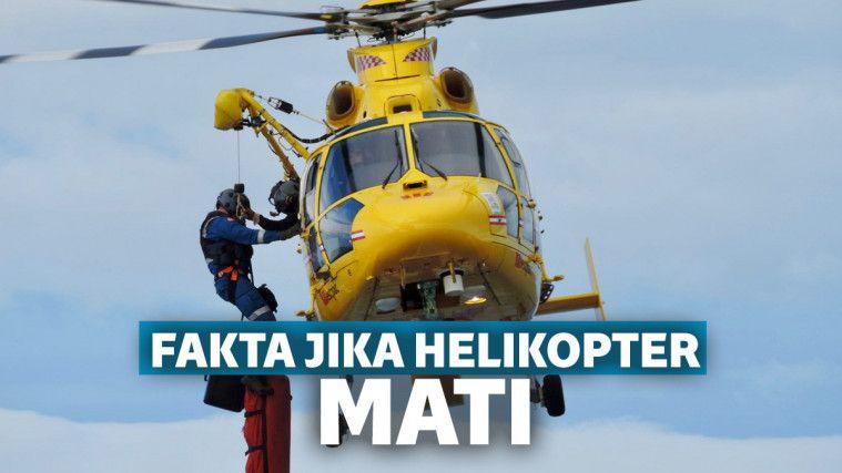 Di Luar Bayangan Kita Selama Ini, Ternyata Ini yang Bakal Terjadi Kalo Mesin Helikopter Mati Saat Terbang | Keepo.me