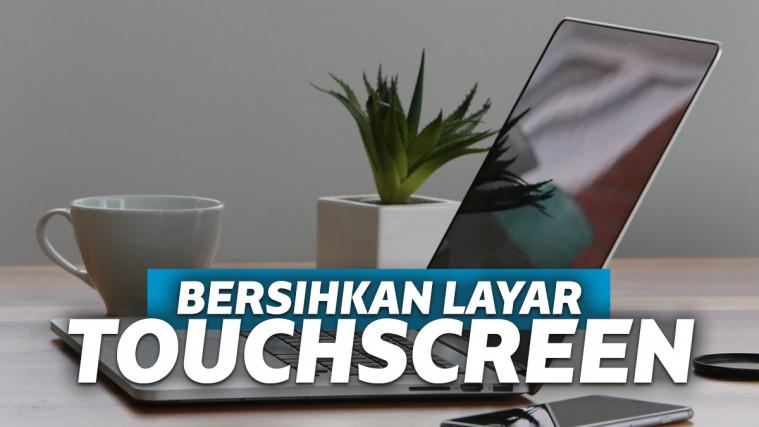 Hacks Cara Membersihkan Layar Laptop Touchscreen yang Paling Aman | Keepo.me