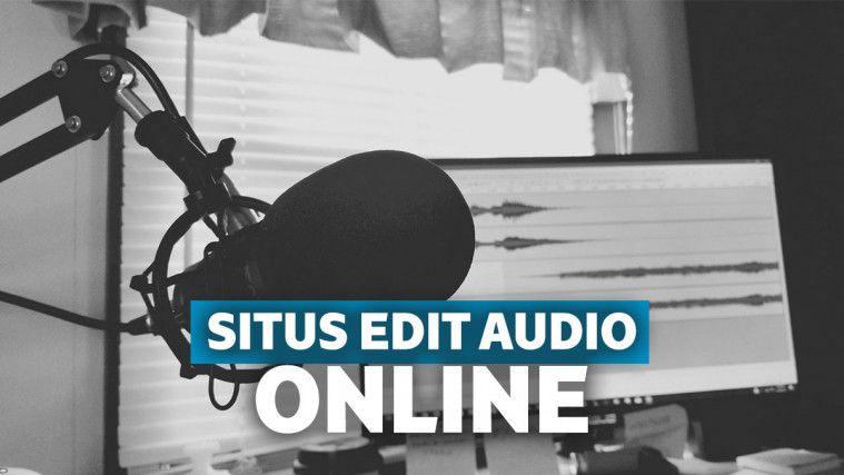 Kumpulan Situs Edit Audio Online, Lebih Mudah Tanpa Instal Aplikasi | Keepo.me