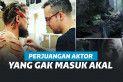 Pengorbanan Aktor Yang Tak Masuk Akal
