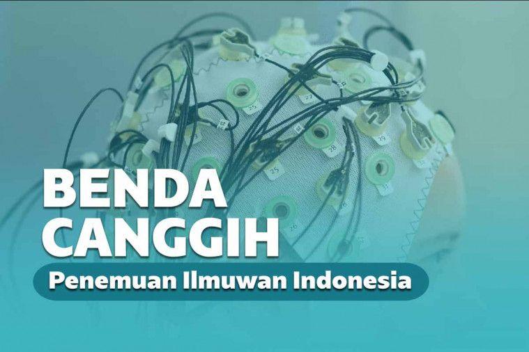 5 Benda Canggih Hasil Temuan Ilmuwan Indonesia