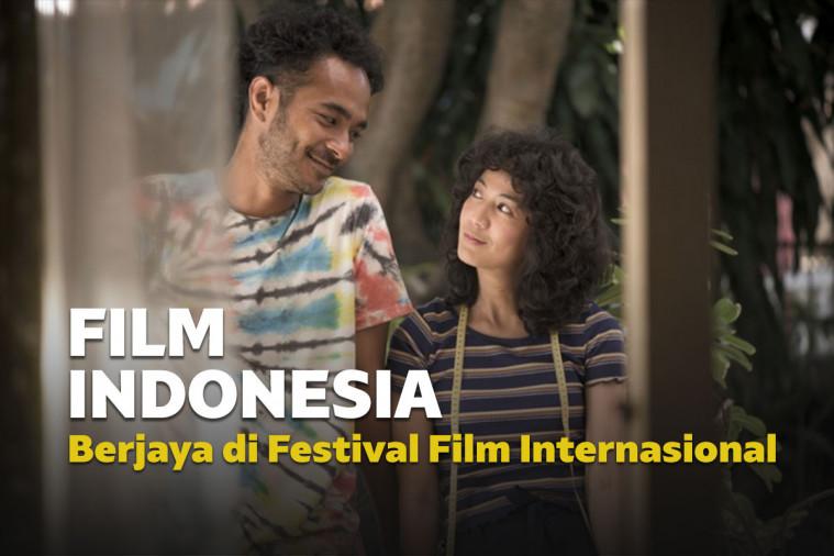 Buat Bangga Negara, Ini 6 Film Indonesia yang Berjaya di Festival Film Internasional | Keepo.me
