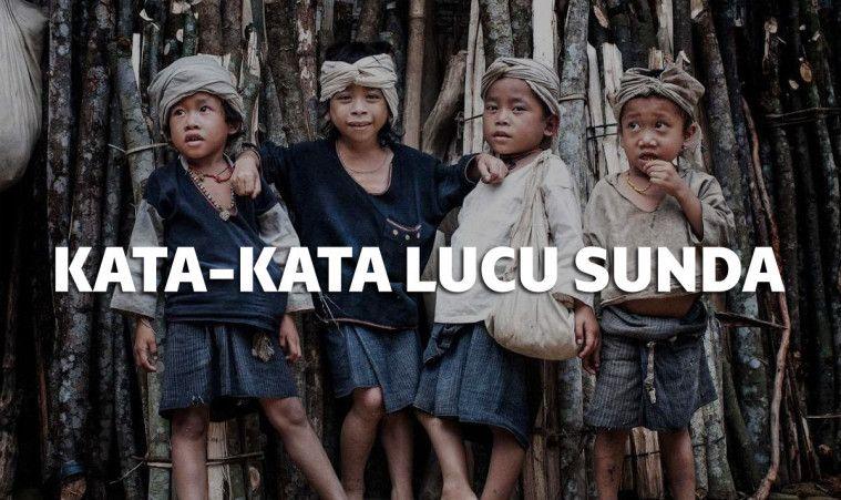 Unduh 76+ Gambar Kata Lucu Anak Sunda Terupdate